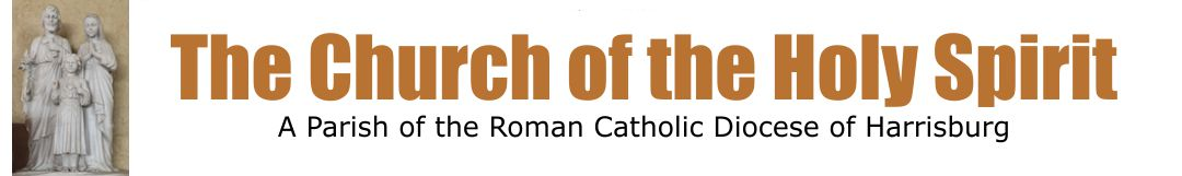 The Church of the Holy Spirit - A parish of the Roman Catholic Diocese of Harrisburg